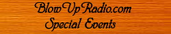 BlowUpRadio.com Special  Events